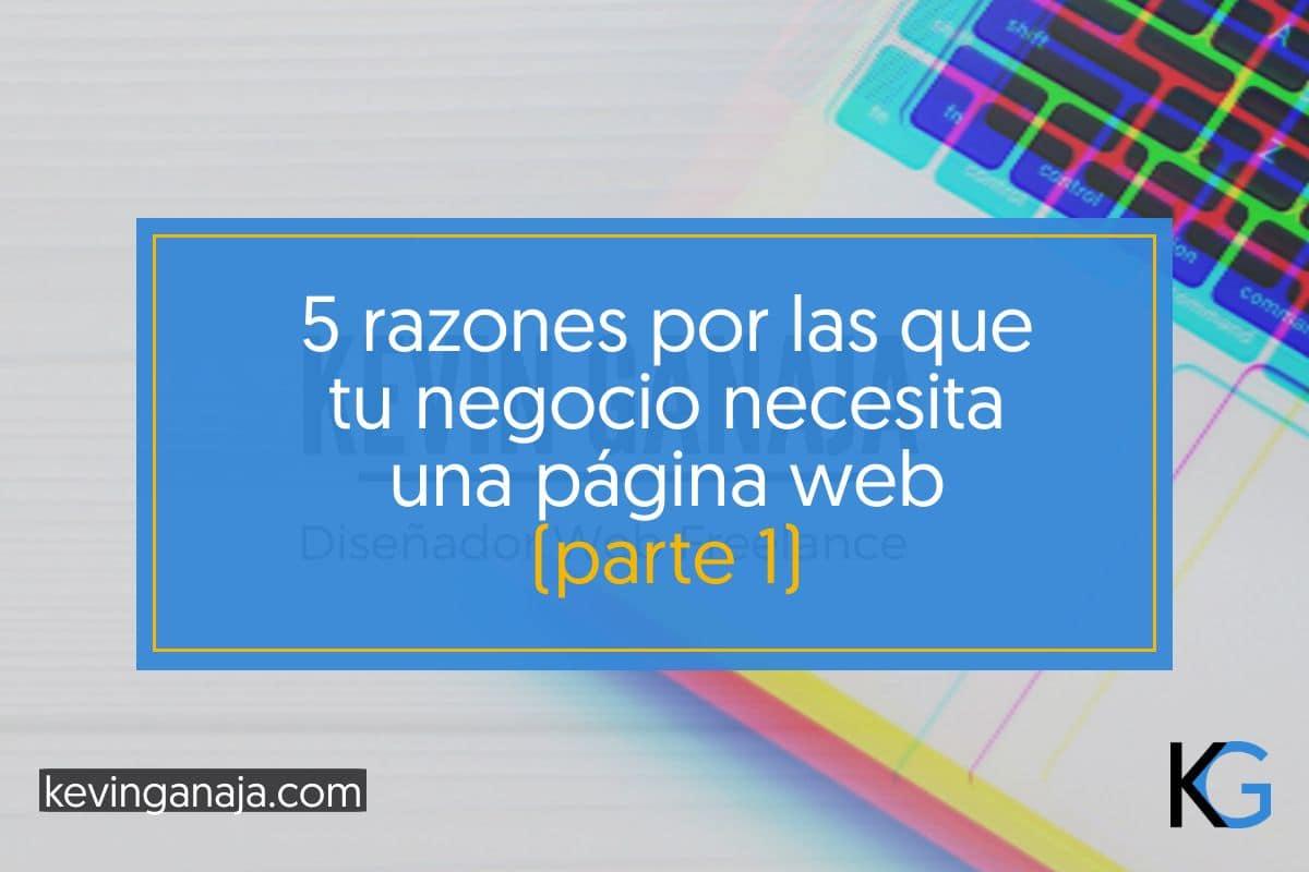razones-por-las-que-tu-negocio-necesita-pagina-web-p1-kevinganaja.com