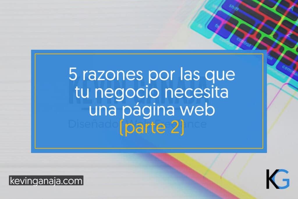 razones-por-las-que-los-negocios-necesitan-pagina-web-p2-kevinganaja.com