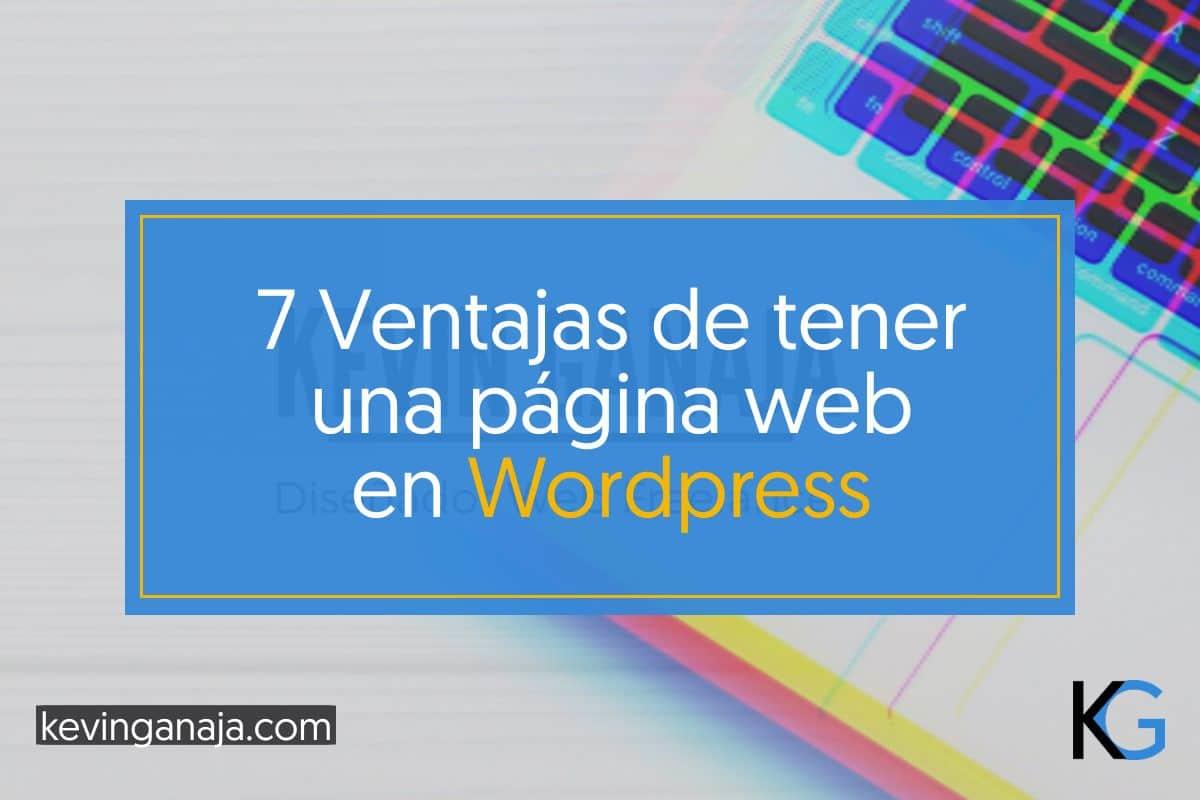 ventajas-de-tener-una-pagina-web-en-wordpress-kevinganaja.com