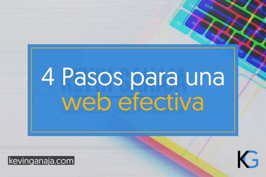 4-pasos-para-una-web-efectiva-kevinganaja.com