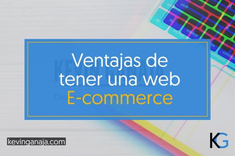 ventajas-de-tener-una-web-ecommerce-kevinganaja.com
